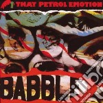 That Petrol Emotion - Babble cd musicale di THAT PETROL EMOTION