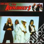AND NOW...THE RUNAWAYS                    cd musicale di The Runaways
