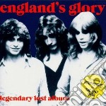 Englands Glory - Legendary Lost Album cd musicale di Glory Englands