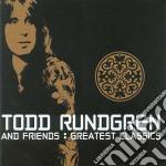 Rundgren, Todd & Fri - Greatest Classics cd musicale di Todd & fri Rundgren