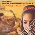 Conway Twitty - I Love You More Today / To See My Angel Cry / That's When She Started To Stop Loving You cd musicale di Conway Twitty