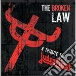 Broken law - a tribute to judas priest cd musicale di Artisti Vari