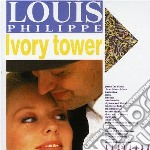 Philippe, Louis - Ivory Tower cd musicale di Louis Philippe
