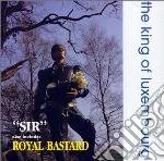 King Of Luxemburg - Sir / Royal Bastard cd musicale di KING OF LUXEMBURG