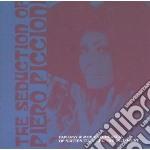 Piero Piccioni - Seduction Of Piero Piccioni cd musicale di Piero Piccioni