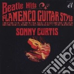 Curtis, Sonny - Beatle Hits Flamenco Guitar Style cd musicale di Sonny Curtis