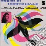 Valente, Caterina - Hi-fi Nightingale cd musicale di Caterina Valente