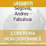 Segovia, Andres - Fabulous cd musicale di Andres Segovia