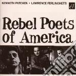 Patchen, K/ferlinghe - Rebel Poets Of America cd musicale di K/ferlinghe Patchen