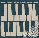 Jimmy Smith - Eighth Wonder Of The World cd musicale di Jimmy Smith
