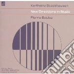 Stockhausen & Boulez - New Directions In Music cd musicale di STOCKHAUSEN & BOULEZ