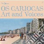 Os Cariocas - Art And Voices cd musicale di OS CARIOCAS