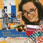 Nana Mouskouri - White Rose Of Ans cd musicale di Nana Mouskouri