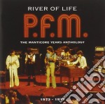 RIVER OF LIFE:MANTICORE ANTHOLOGY         cd musicale di P.F.M.