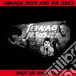 (LP VINILE) Shut up and bleed lp vinile di TEENAGE JESUS & JERK