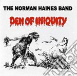 Norman Haines Band - Den Of Iniquity cd musicale di Norman haines band