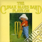 Climax Blues Band - Plays On cd musicale di Climax blues band