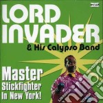 Lord Invader & His.. - Master Stick Fighter Ofthe New York cd musicale di Lord invader & his..