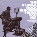 Revola Rock Machine Turns You On cd musicale di Artisti Vari