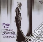 Peggy Lee - Moon Flowers cd musicale di Peggy Lee