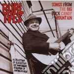 Ives, Burl - Songs From The Big Rockcandy Mountain cd musicale di Burl Ives