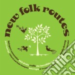 NEW FOLK ROUTES                           cd musicale di Artisti Vari