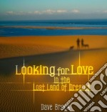 Dave Brock - Looking For Love In The Lost Land cd musicale di Dave Brock