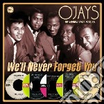 O' Jays - We'll Never Forget You cd musicale di Jays O