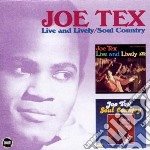 Joe Tex - Live And Lively / Soul Country cd musicale di Joe Tex