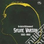 Sylvie Vartan - Irresistiblement: Sylvie Vartan 1965-196 cd musicale di Sylvie Vartan