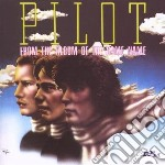 Pilot - From The Album Of The Same Name cd musicale di PILOT
