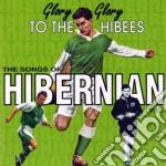 Hibernian Fc - Glory Glory To The Hibees cd musicale di V/A