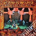 SPIRIT OF THE AGE - ANTHOLOGY 1976/1984 cd musicale di HAWKWIND