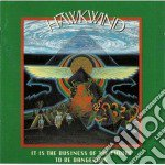 It is the business of the future to be cd musicale di Hawkwind