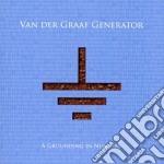 Van Der Graaf Generator - A Grounding In Numbers - Limited Edition cd musicale di VAN DER GRAAF GENERA