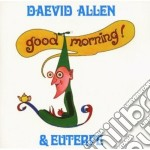 Daevid Allen - Good Morning cd musicale di Daevid Allen