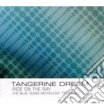Ride on the ray/the blues years cd musicale di TANGERINE DREAM