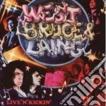 Bruce & Laing West - Live 'n' Kickin' cd musicale di WEST BRUCE & LAING