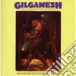 Gilgamesh - Another Fine Tune You've Got Me Into cd musicale di GILGAMESH