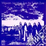 Wigwam - Live Music From The Twilight Zone cd musicale di WIGWAM