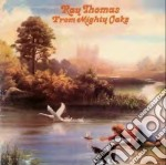 Ray Thomas - From Mighty Oaks cd musicale di Ray Thomas