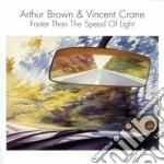 Arthur Brown & Vincent Crane - Faster Than The Speed Of Light cd musicale di Arthur / cran Brown