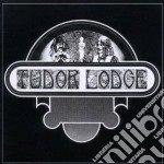 Tudor Lodge - Tudor Lodge cd musicale di Lodge Tudor