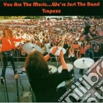 Trapeze - You Are The Music...we're Just The Band cd musicale di TRAPEZE