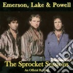 Emerson Lake & Powell - The Sprocket Sessions cd musicale di Emerson lake and pow