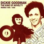 Goodman, Dickie - King Of Novelty - Works1956-1959 cd musicale di Dickie Goodman