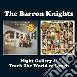 NIGHT GALLERY & TEACH THE WORLD TO LAUGH  cd musicale di Knights Barron