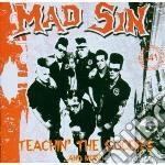 Mad Sin - Teachin The Goodies cd musicale di Sin Mad