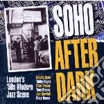 Soho after dark cd musicale di Artisti Vari