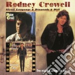 Rodney Crowell - Street Language/diamonds And Dirt cd musicale di Rodney Crowell